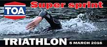 TOA Super Sprint Triathlon 5 Mar 16