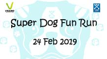 Super Dog Fun Run 24 Feb 2019